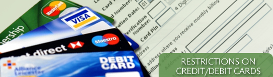 restrictions on credit or debit cards